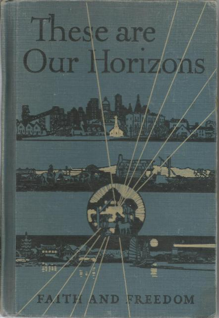 Image for These Are Our Horizons Faith and Freedom Reader VIII 1945 HB