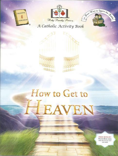 How To Get To Heaven A Catholic Activity Book, Editor-Holy Family Press