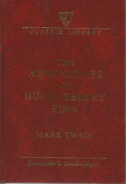 The Adventures of Huckleberry Finn Complete & Unabridged Classic Library, Mark Twain