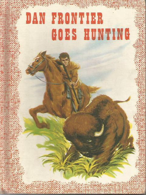 Dan Frontier Goes Hunting 1962, William Hurley; Jack Boyd