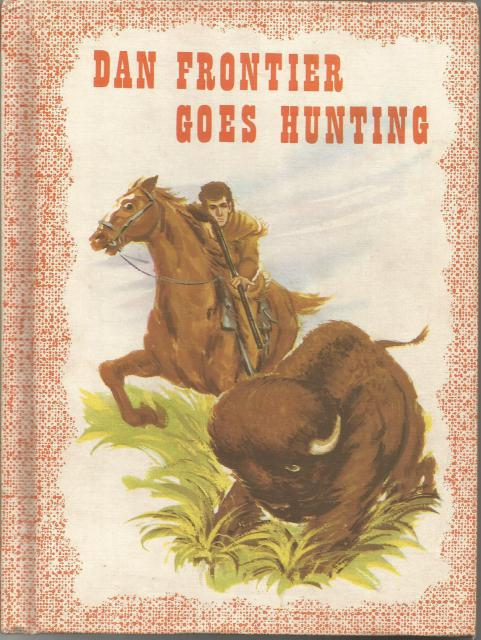 Dan Frontier Goes Hunting 1962 Reader