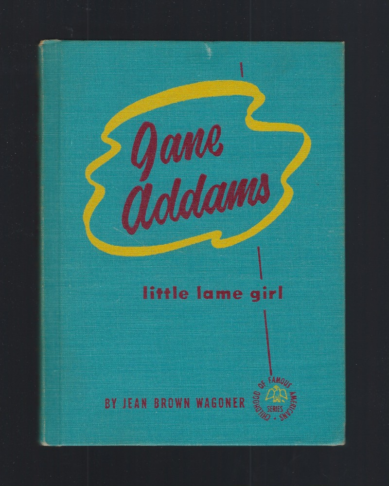 Jane Addams Little Lame Girl Childhood of Famous American HB Very Nice!