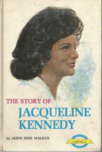 The Story of Jacqueline Kennedy Last Book in the Signature Series HB/PC, Alida Sims Malkus