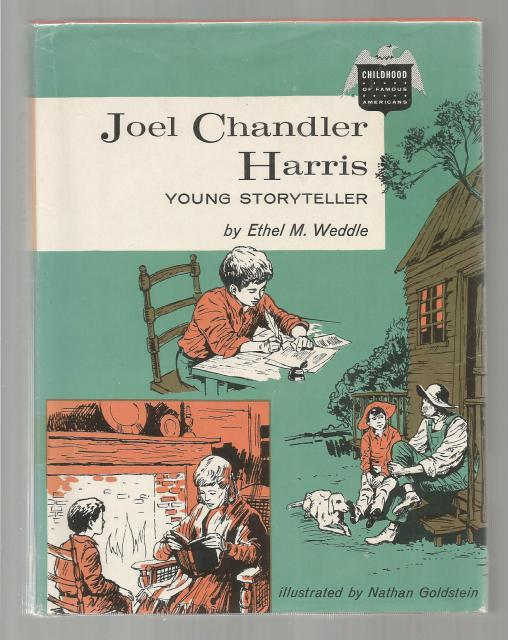 Joel Chandler Harris (Uncle Remus) Young Storyteller (Childhood of Famous Americans) 1964 HB/DJ, Ethel H. Weddle