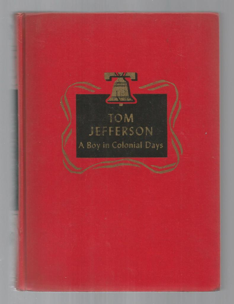 Tom Jefferson A Boy in Colonial Days Childhood of Famous Americans Spencer Press, Helen Albee Monsell