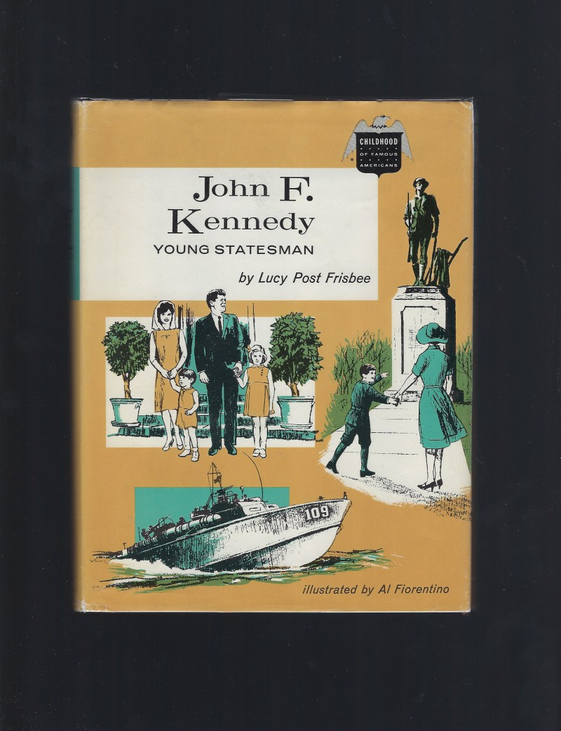 John F. Kennedy Young Statesman (Childhood of Famous Americans) HB/DJ 1964, Lucy Post Frisbee