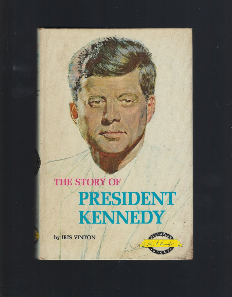 The Story of President Kennedy (Signature Books #50) Nice HB, Iris Vinton