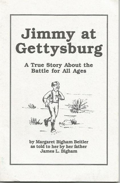 Jimmy at Gettysburg A True Story About the Battle for All Ages, Margaret Bigham Beitler