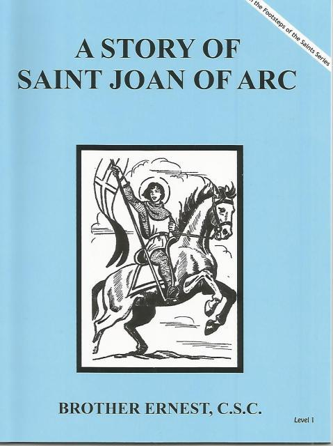 A Story of Saint Joan of Arc (Dujarie Saint Books), Brother Ernest; Illustrator-Carolyn Lee Jagodits