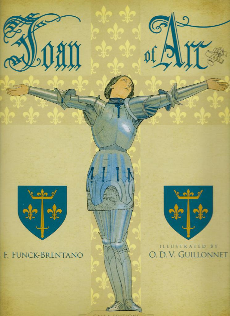 Joan of Arc (Calla Editions) Large Hardback/DJ, F. Funck-Brentano; Guillonnet, D V. [Illustrator]