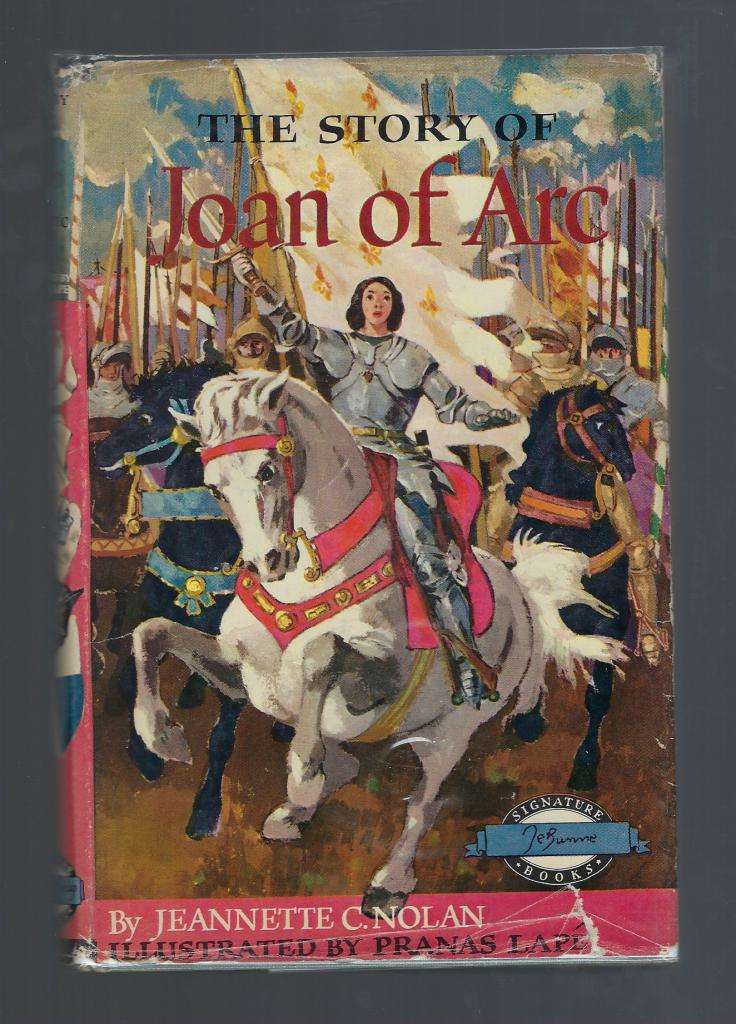The Story of Joan of Arc (Signature Books) HB/DJ 1953, Jeannette C. Nolan
