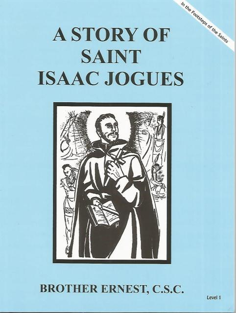 A Story of Saint Isaac Jogues Dujarie Brother Ernest, C.S.C. (In The Footsteps of the Saints), Brother Ernest, C.S.C.