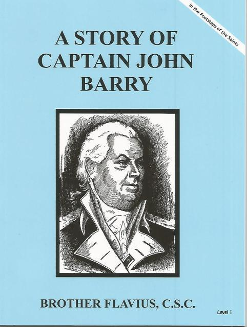Image for A Story of Captain John Barry Dujarie Brother Flavius, C.S.C. (In the Footsteps of the Saints)
