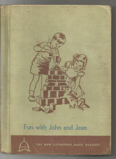 Fun with John and Jean (New Cathedral Basic Readers), O'Brien, John A.; Campbell, Eleanor; Ward, Keith [Illustrator]