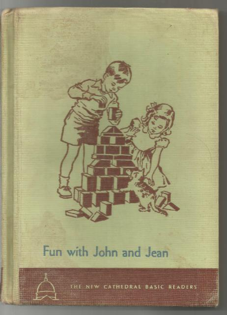 Fun with John and Jean 1952 New Cathedral Basic Readers, O'Brien, John A.; Campbell, Eleanor; Ward, Keith [Illustrator]