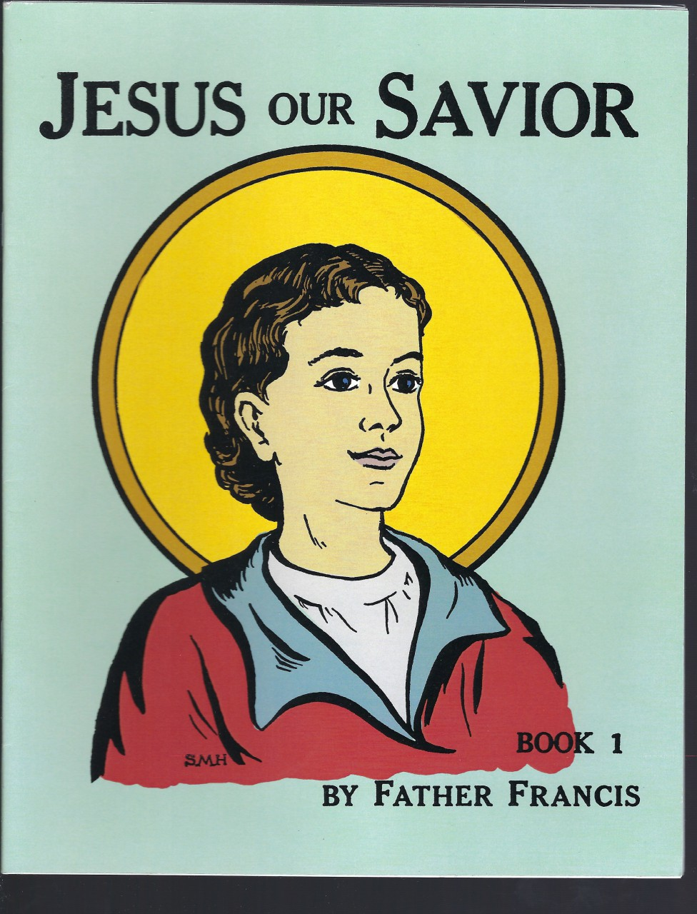 Jesus Our Savior Book 1 (The Life of Jesus for the Very Young) by Father Francis, Father Francis