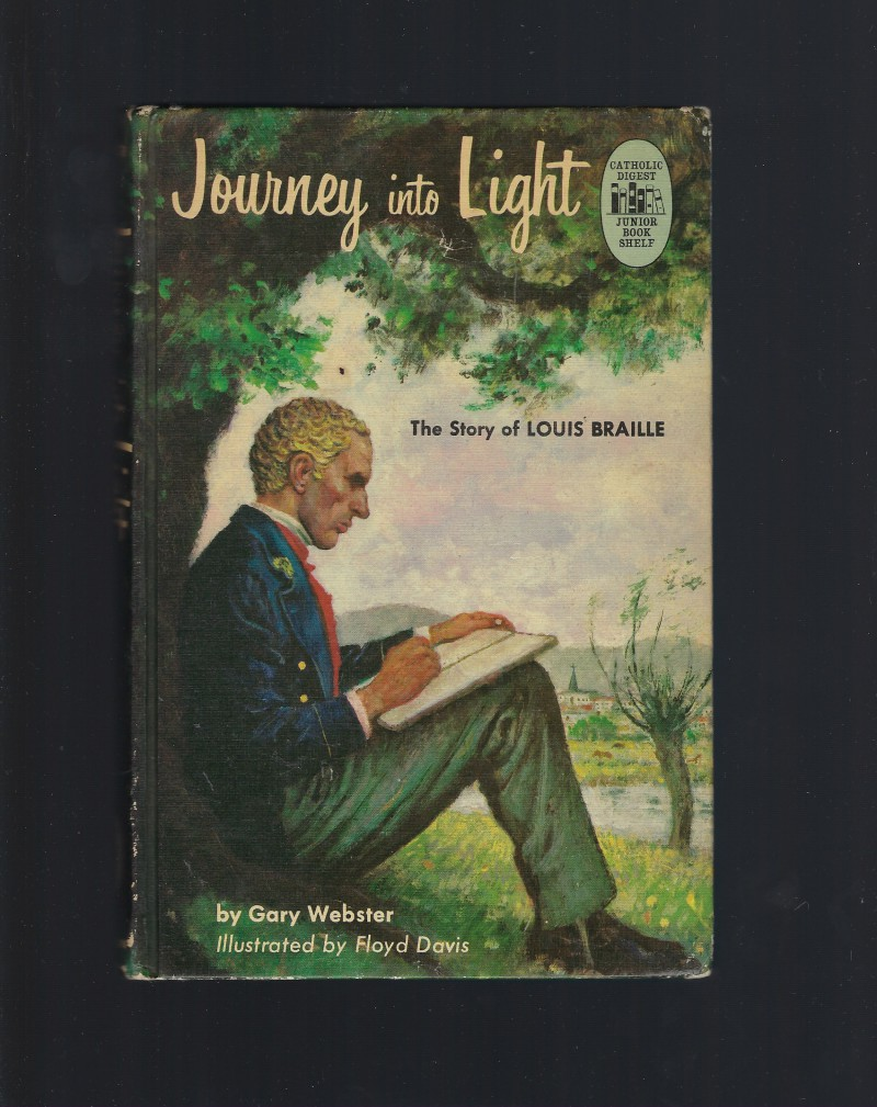 Journey Into Light The Story of Louis Braille Credo Books 1964 HB, Gary Webster