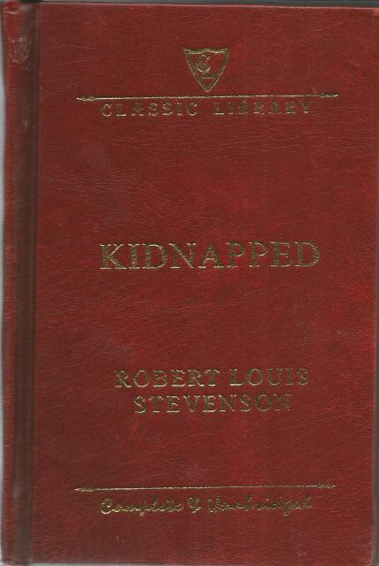 Kidnapped Complete and Unabridged Hardback, Robert Louis Stevenson