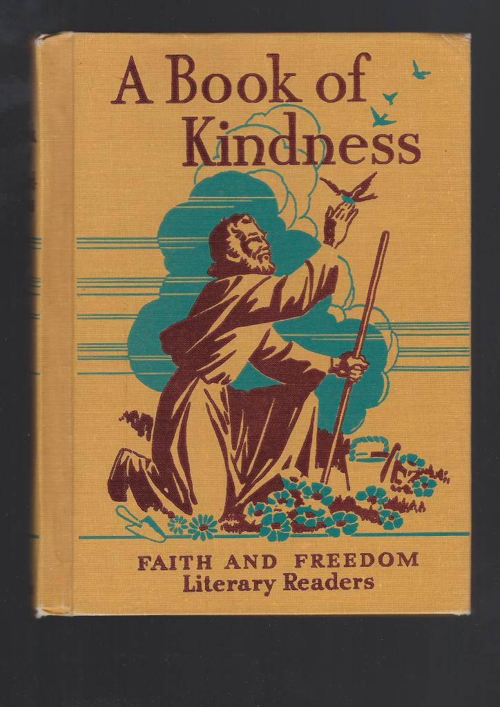 A Book of Kindness Faith and Freedom Literary Readers 1950, Sister Eileen and Katherine Rankin