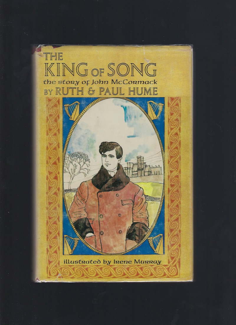 King of Song:The Story of John McCormack (Credo Book), Ruth and Paul Hume; Irene Murray [Illustrator]