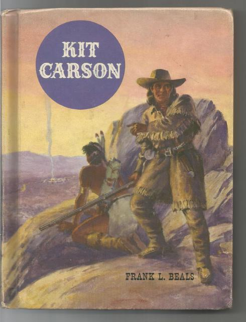 Kit Carson (The American Adventure Series) 1960, Beals, Frank Lee