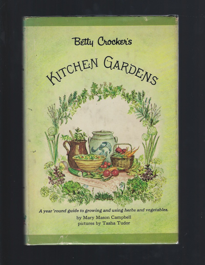 Betty Crocker's Kitchen Gardens Tasha Tudor Illustrated, Mary Mason Campbell; Tasha Tudor [Illustrator]