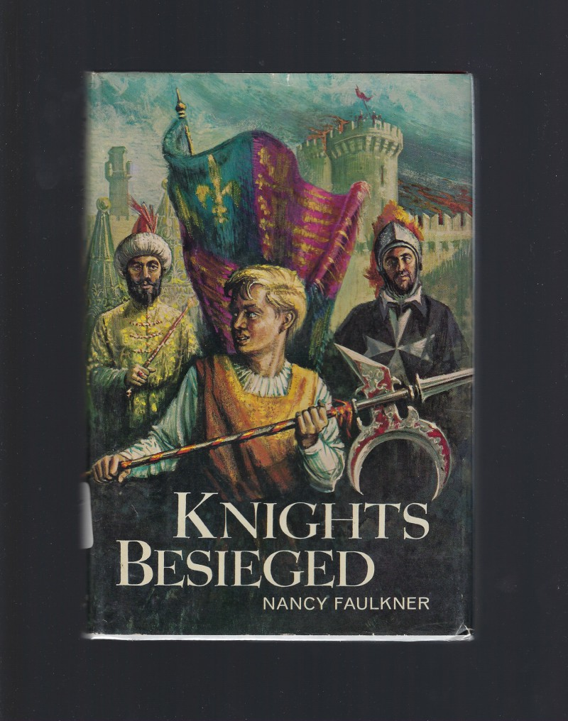 Knights Besieged by Nancy Faulkner Catholic Doubleday 1964 HB/DJ, Faulkner, Nancy