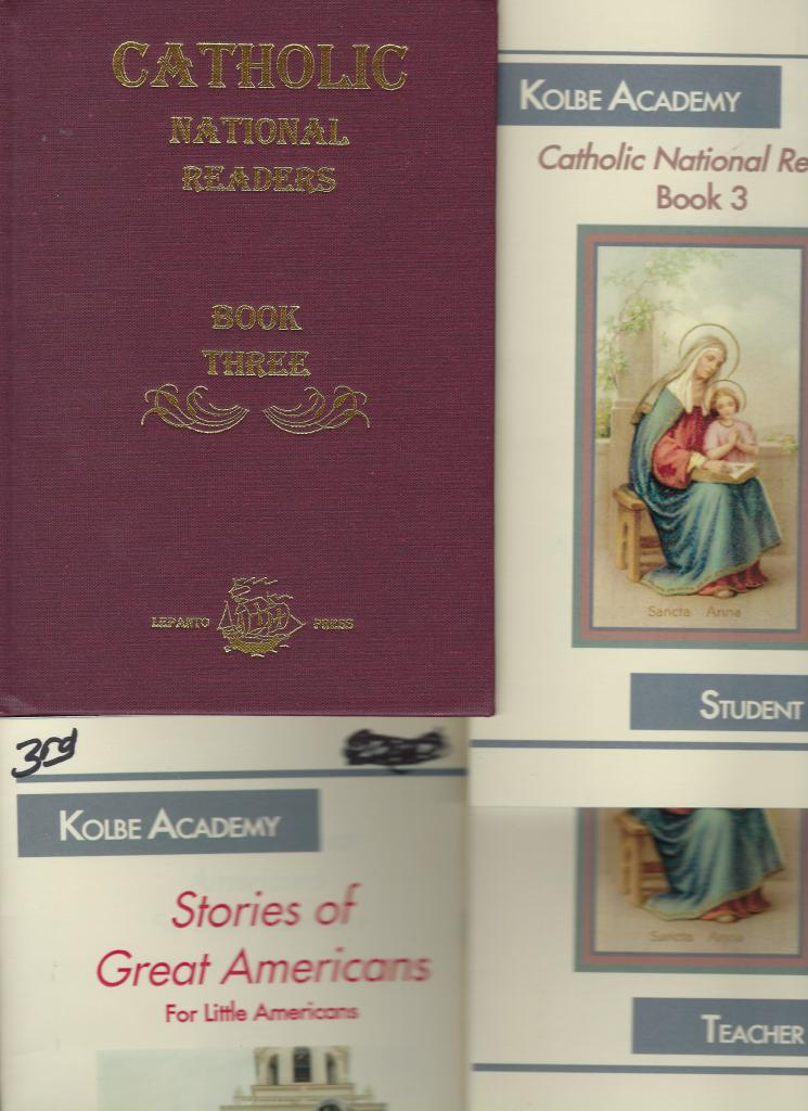Catholic National Reader Book Three w Kolbe Student & Teacher Books Plus, Rt. Rev. Richard Gilmour