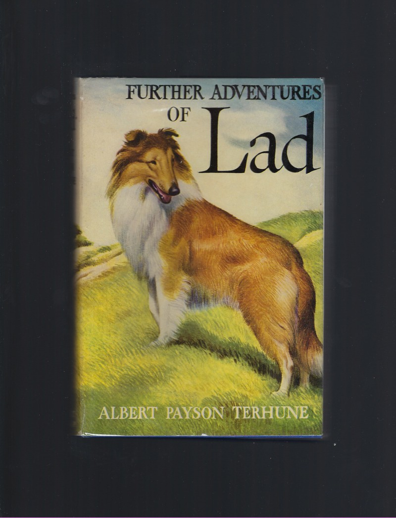 Further Adventures of Lad. [A Collection of Stories about a Collie] Vintage HB/DJ, Terhune, Albert Payson