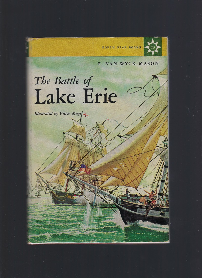 The Battle of Lake Erie (North Star Series #23) HB/DJ, F. Van Wyck Mason; Victor Mays [Illustrator]
