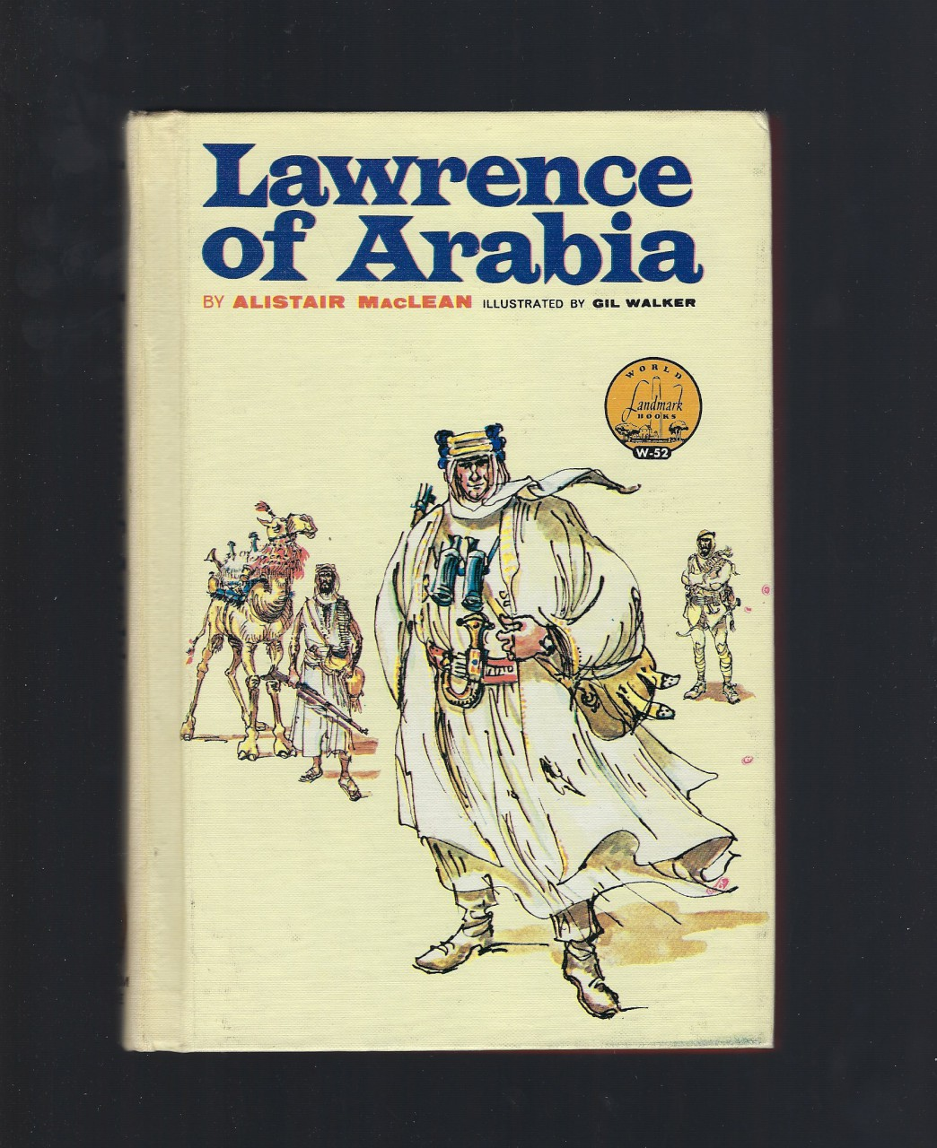 Lawrence of Arabia World Landmark # 52 HB/PC, Alistair MacLean; GIl Walker [Illustrator]