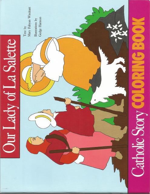 Our Lady of La Salette Catholic Story Coloring Book OUT OF PRINT!, Mary Fabyan Windeatt; Illustrator-Gedge Harmon