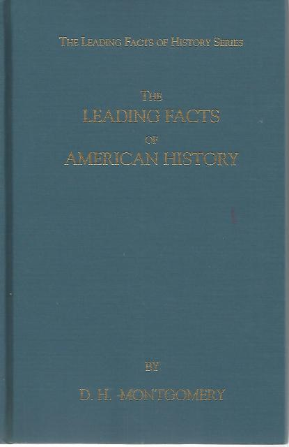 The Leading Facts of American History (The Leading facts of history series), D. H Montgomery