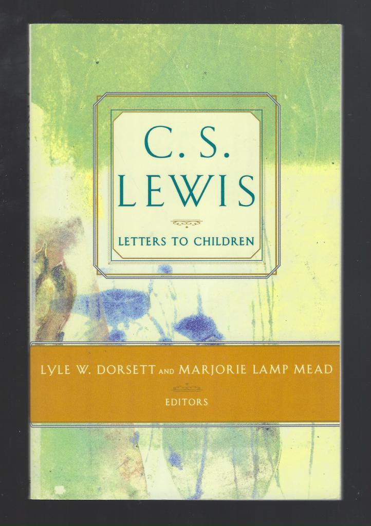 Letters to Children by C. S. Lewis, C. S. Lewis