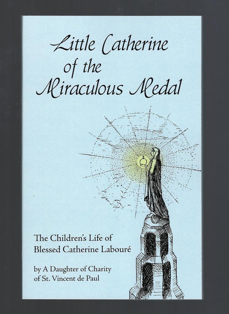 Little Catherine of the Miraculous Medal, A Daughter of charity of St. Vincent de Paul