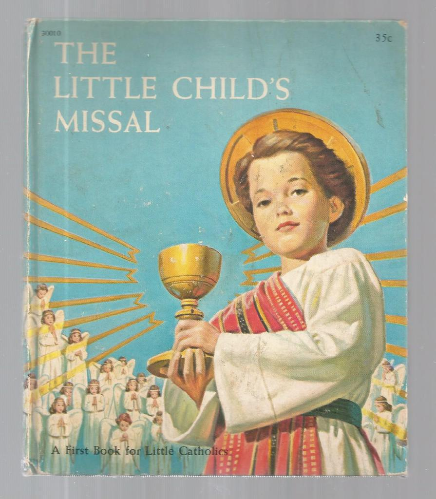 The Little Child's Missal (A First Book for Little Catholics) 1964, Elizabeth Little
