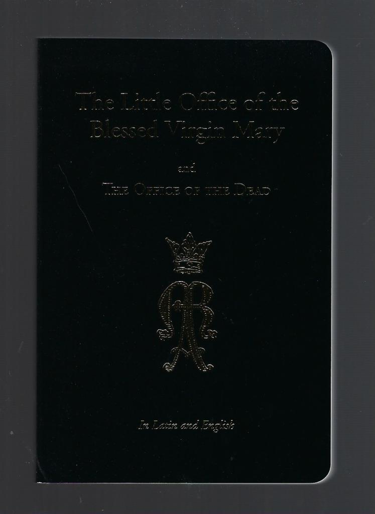 The Little Office of the Blessed Virgin Mary and Office of the Dead, Angelus Press; Angelus Press [Editor]