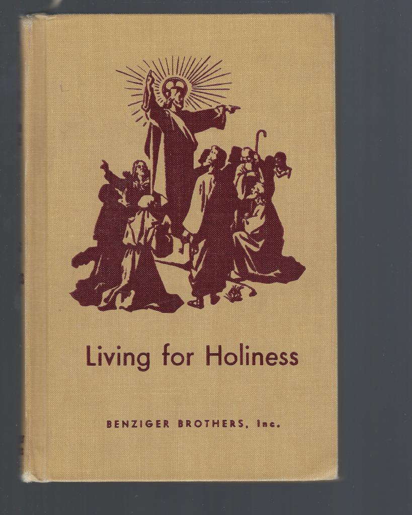Living for Holiness (Living My Religion Series) Book 8, Msgr. William R. Kelly