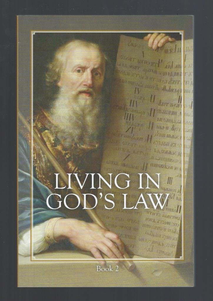 Image for Living in God's Law Traditional Catholic Textbook