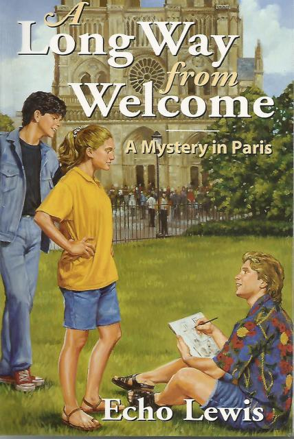 A Long Way from Welcome (Morning Gate Bks) (Mystery in Paris), Echo Lewis
