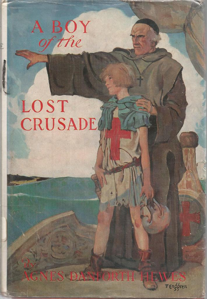 A Boy of the Lost Crusade 1951 HB/DJ, Agnes Danforth Hewes; Gustaf Tenggren [Illustrator]