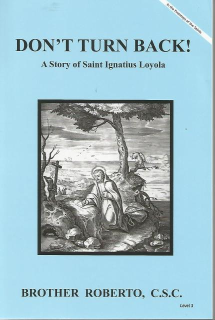 Image for Don't Turn Back! A Story of Saint Ignatius Loyola