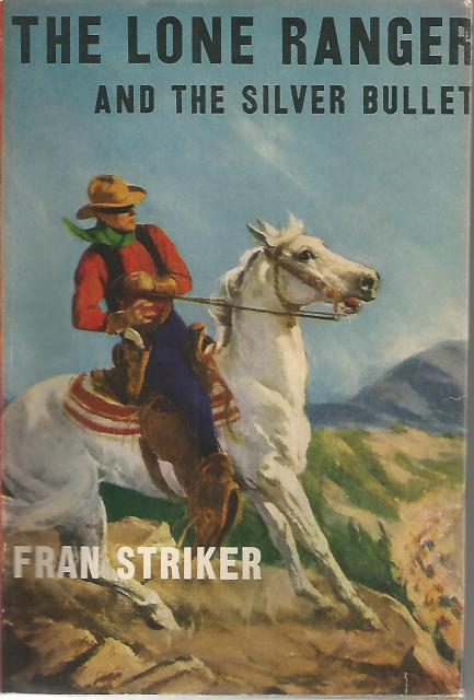 The Lone Ranger and the Silver Bullet #10 Vintage HB/DJ, Fran Striker