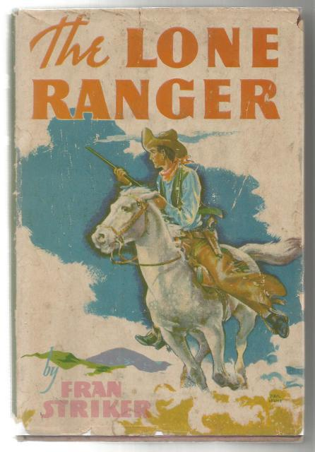 The Lone Ranger (Wartime Issue) Gaylord Dubois/Fran Striker HB/DJ 1st in Series, Fran Striker