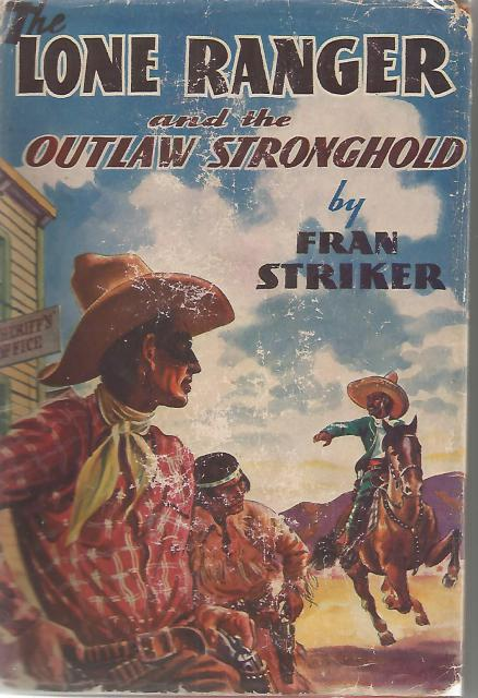 The Lone Ranger and the Outlaw Stronghold #4 HB/DJ Vintage, Fran Striker; Paul Laune [Illustrator]