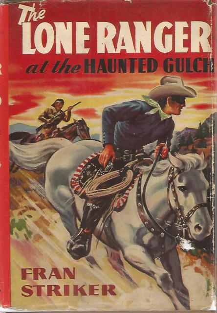 The Lone Ranger at the Hunted Gulch #6 Vintage HB/DJ, Fran Striker; Paul Laune [Illustrator]