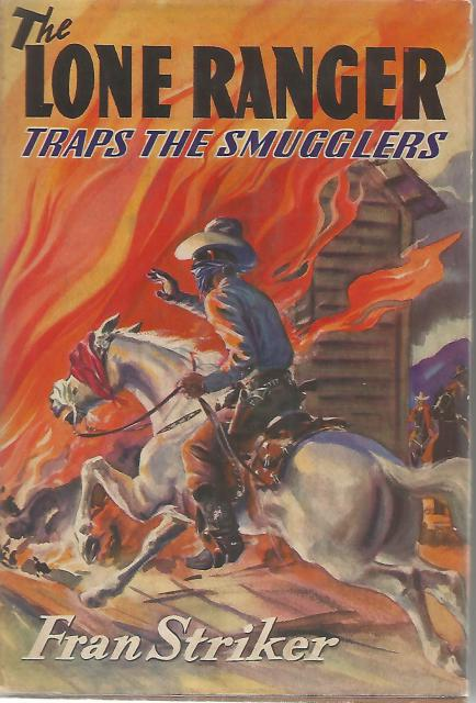 The Lone Ranger Traps the Smugglers #7 1941 FIRST EDITION, Fran Striker