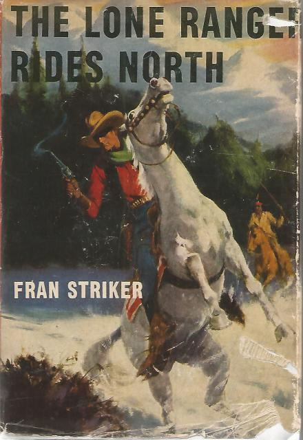 The Lone Ranger Rides North #9 Vintage HB/DJ, Fran Striker