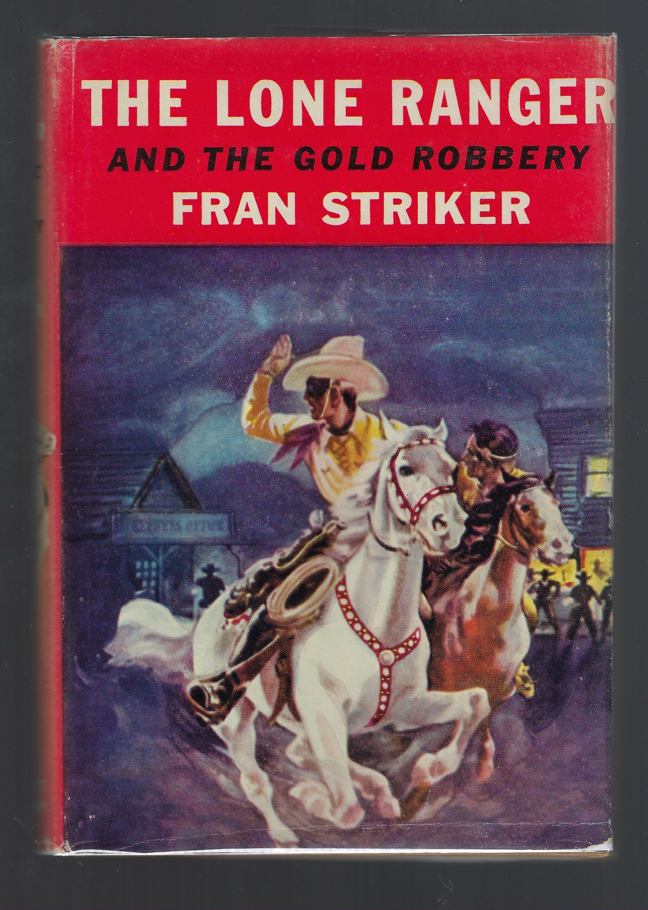 The Lone Ranger and the Gold Robbery #3 (VG) Fran Striker HB/DJ, Fran Striker