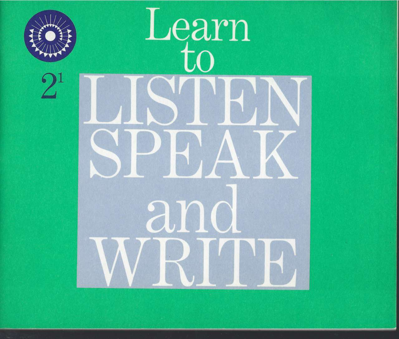 Learn to Listen Speak and Write 2-1 (Dick & Jane) 1961, Marion Monroe; Ralph G. Nichols; W. Cabell Greet